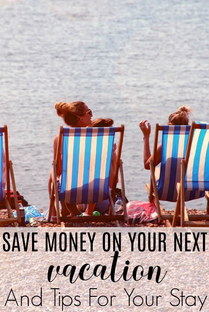Save Money On Your Next Vacation And Tips For Your Stay Chasing A Better Life Lifestyle
